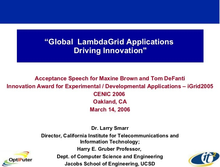 """ Global  LambdaGrid Applications  Driving Innovation"" Acceptance Speech for Maxine Brown and Tom DeFanti Innovation ..."