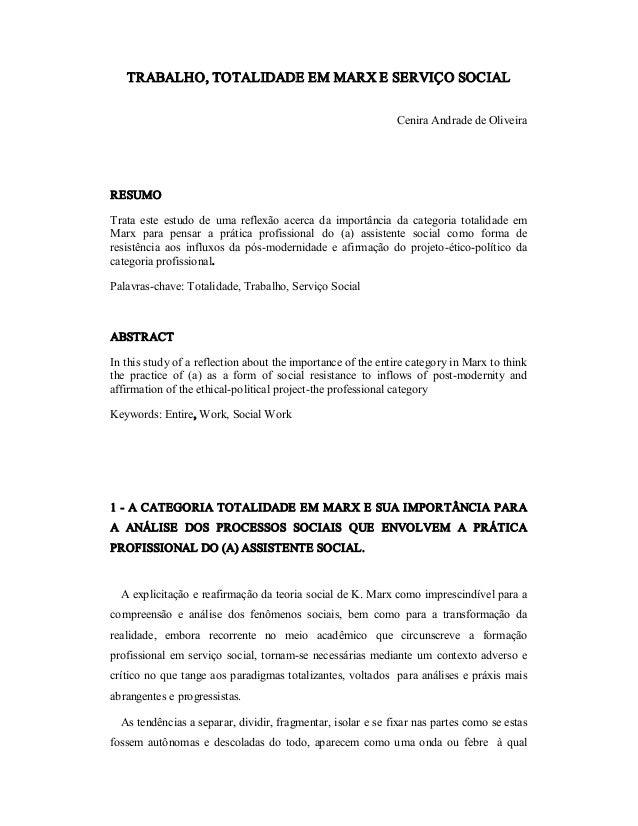 TRABALHO,TOTALIDADEEMMARXESERVIÇOSOCIAL CeniraAndradedeOliveira RESUMO Trata este estudo de uma reflexão...