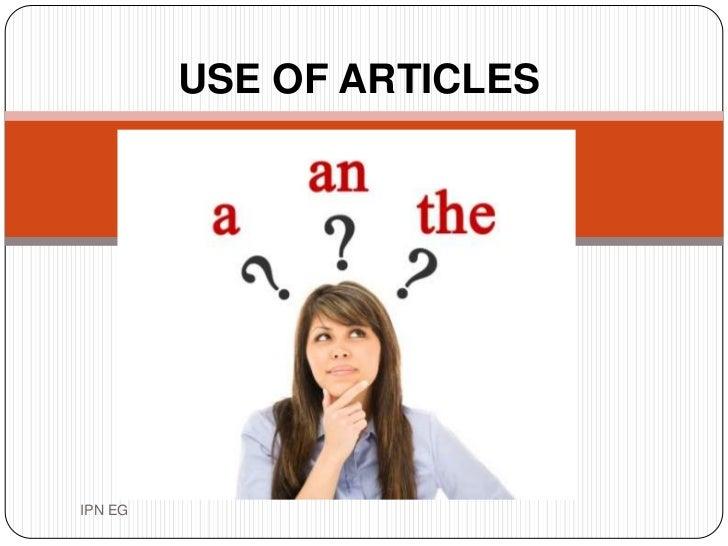 USE OF ARTICLESIPN EG