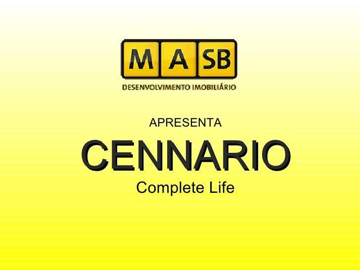 APRESENTA CENNARIO Complete Life