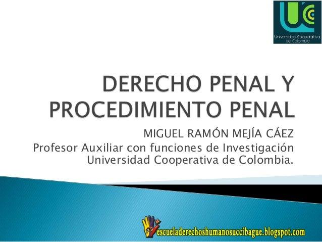 MIGUEL RAMÓN MEJÍA CÁEZ Profesor Auxiliar con funciones de Investigación Universidad Cooperativa de Colombia.