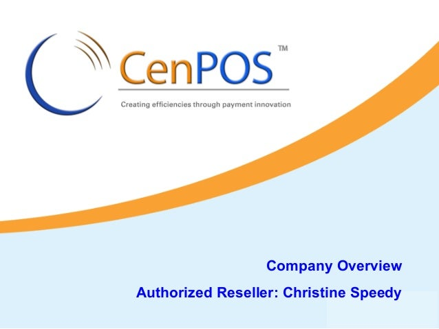 Company Overview Authorized Reseller: Christine Speedy