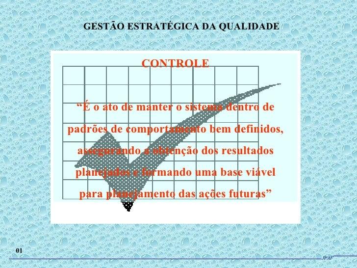 """CONTROLE """" É o ato de manter o sistema dentro de padrões de comportamento bem definidos, assegurando a obtenção dos result..."""