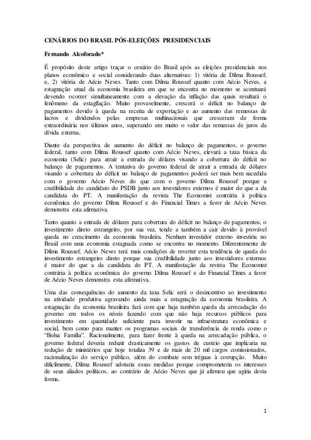 1  CENÁRIOS DO BRASIL PÓS-ELEIÇÕES PRESIDENCIAIS  Fernando Alcoforado*  É propósito deste artigo traçar o cenário do Brasi...