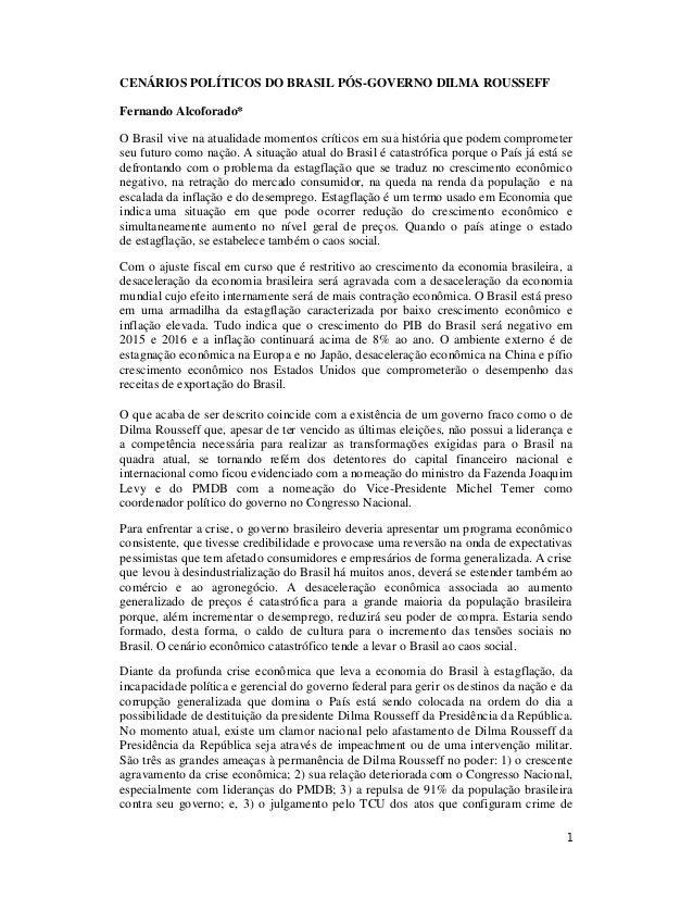 1 CENÁRIOS POLÍTICOS DO BRASIL PÓS-GOVERNO DILMA ROUSSEFF Fernando Alcoforado* O Brasil vive na atualidade momentos crític...