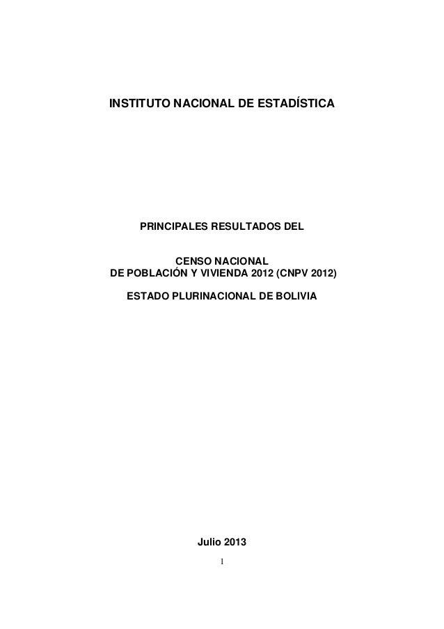1 INSTITUTO NACIONAL DE ESTADÍSTICA PRINCIPALES RESULTADOS DEL CENSO NACIONAL DE POBLACIÓN Y VIVIENDA 2012 (CNPV 2012) EST...