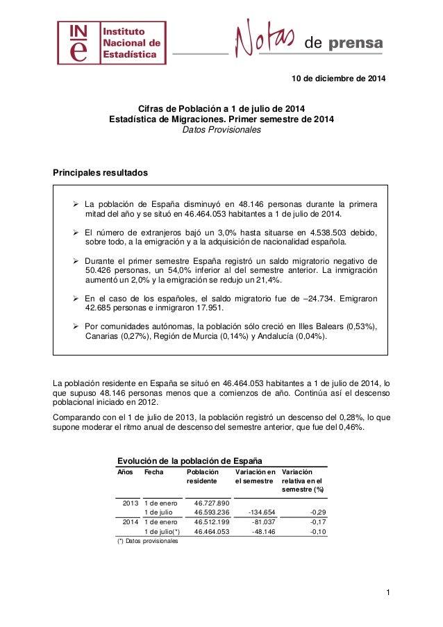 10 de diciembre de 2014  1  Cifras de Población a 1 de julio de 2014  Estadística de Migraciones. Primer semestre de 2014 ...