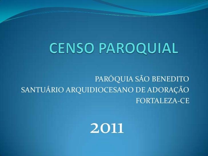 PARÓQUIA SÃO BENEDITOSANTUÁRIO ARQUIDIOCESANO DE ADORAÇÃO                         FORTALEZA-CE               2011