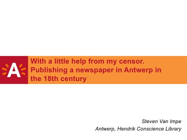 With a little help from my censor.Publishing a newspaper in Antwerp inthe 18th century                                   S...