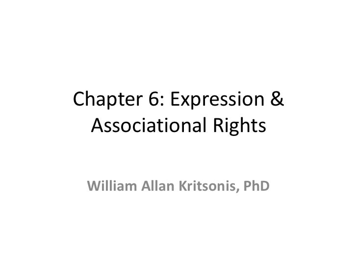 Chapter 6: Expression & Associational Rights<br />William Allan Kritsonis, PhD<br />
