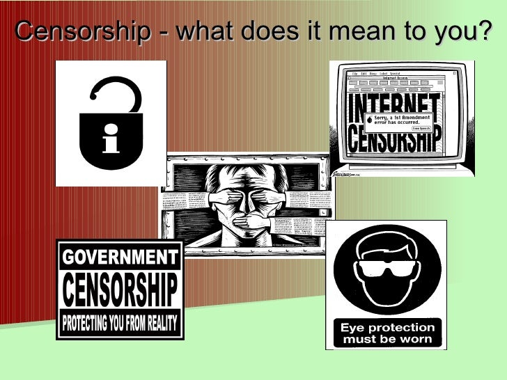 a discussion of freedom of speech and censorship on the internet Congress shall make no law respecting an establishment of religion, or prohibiting the free exercise thereof or abridging the freedom of speech, or of the press or.