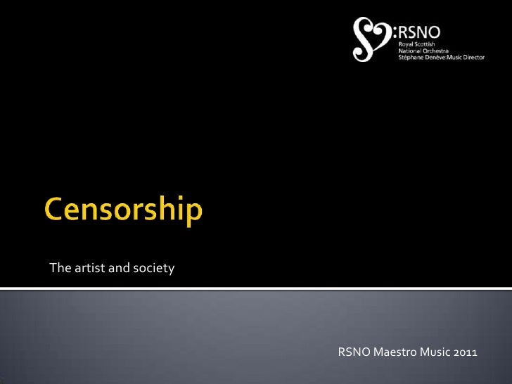 Censorship<br />The artist and society<br />RSNO Maestro Music 2011<br />