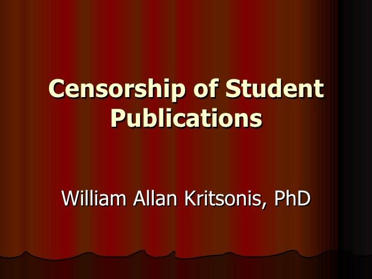 Censorship of Student Publications William Allan Kritsonis, PhD