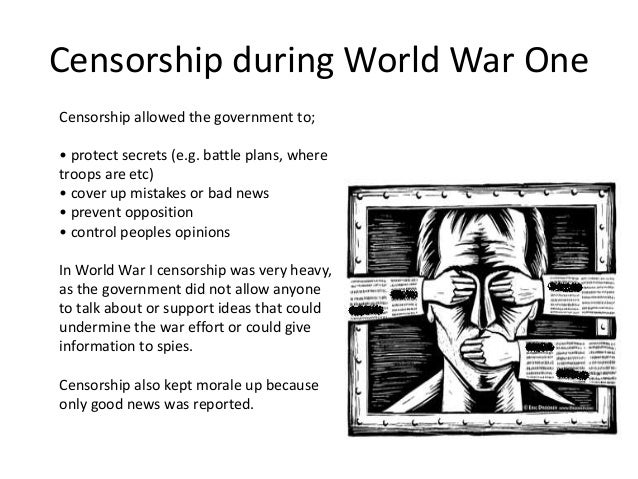 war news censorship essay Censorship is taking away a persons freedom its taking away information that is guaranteed to a person knowledge should be given to a person, lest they become ignorant for example, censoring of war news occurred in world war 1 the government kept from the people the death totals.