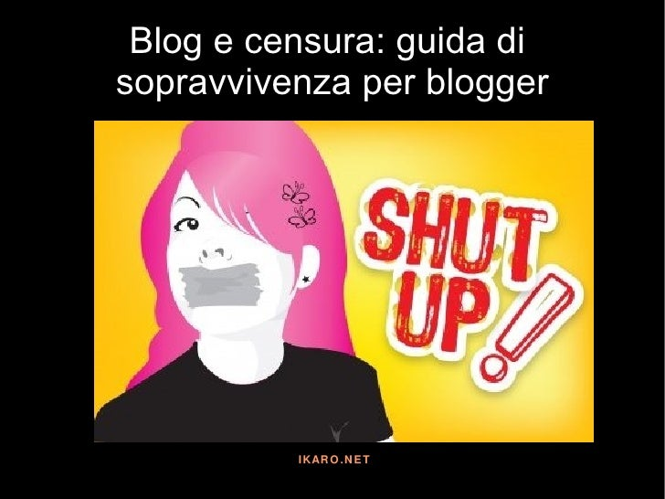 Blog e censura: guida di  sopravvivenza per blogger