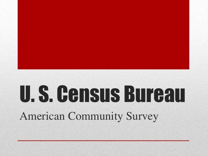 U. S. Census BureauAmerican Community Survey