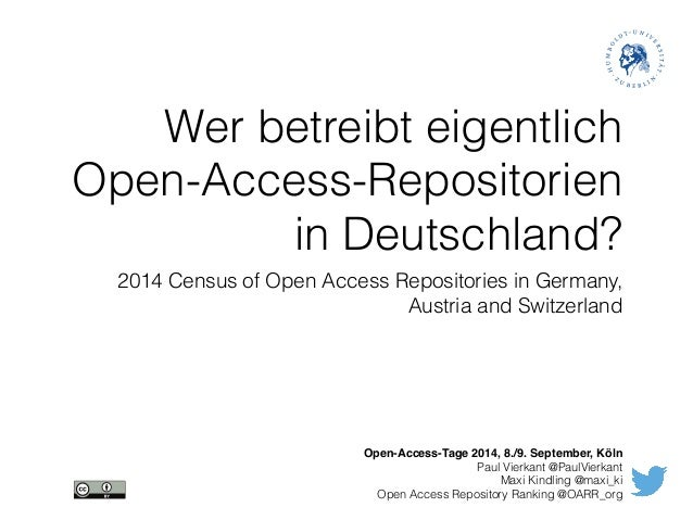 Wer betreibt eigentlich  Open-Access-Repositorien  in Deutschland?  2014 Census of Open Access Repositories in Germany,  A...