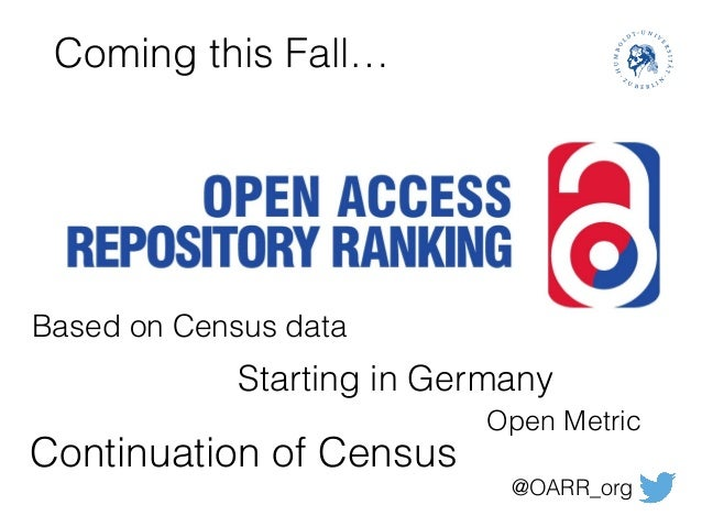Coming this Fall… Based on Census data Open Metric Continuation of Census @OARR_org Starting in Germany