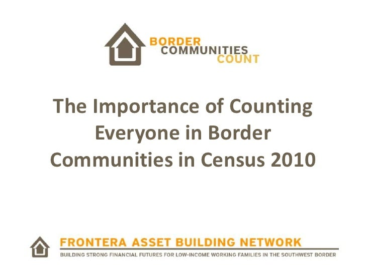 The Importance of Counting Everyone in Border Communities in Census 2010<br />