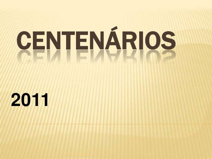 CENTENÁRIOS2011