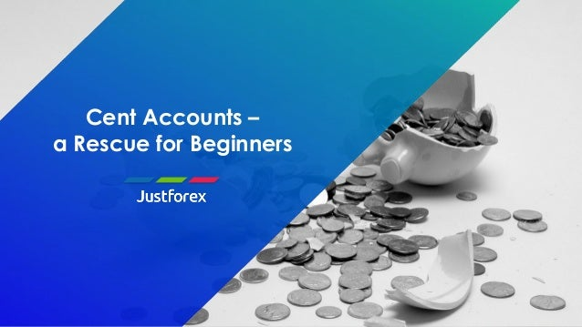 Cent Accounts – a Rescue for Beginners