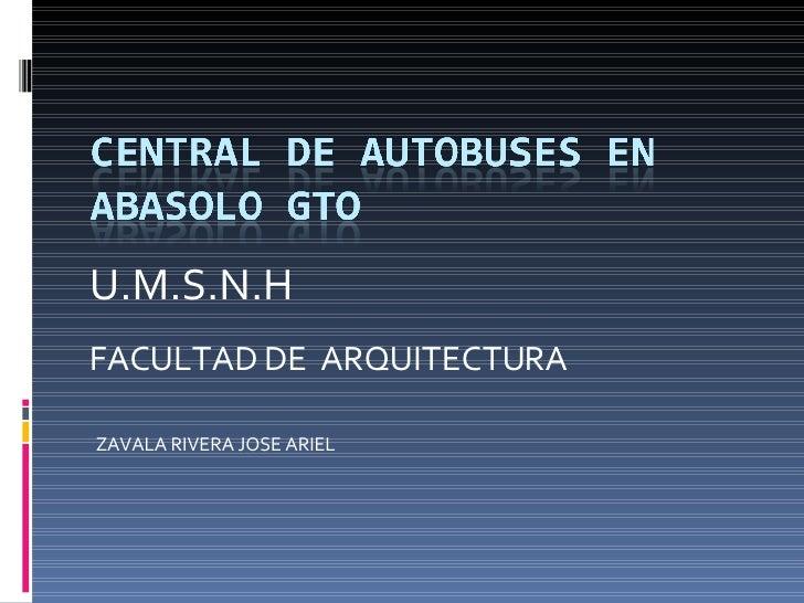 U.M.S.N.H  FACULTAD DE  ARQUITECTURA ZAVALA RIVERA JOSE ARIEL