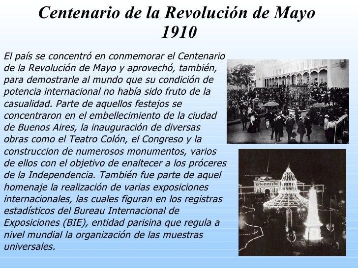Centenario de la Revolución de Mayo  1910 El país se concentró en conmemorar el Centenario de la Revolución de Mayo y apro...