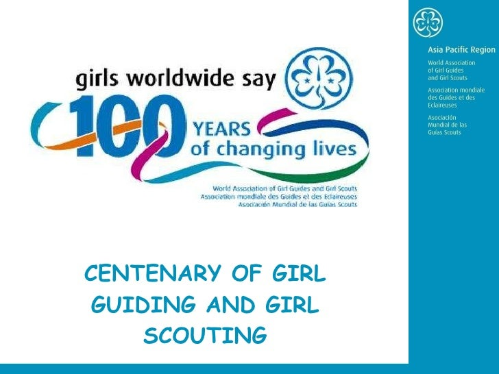 CENTENARY OF GIRL GUIDING AND GIRL SCOUTING