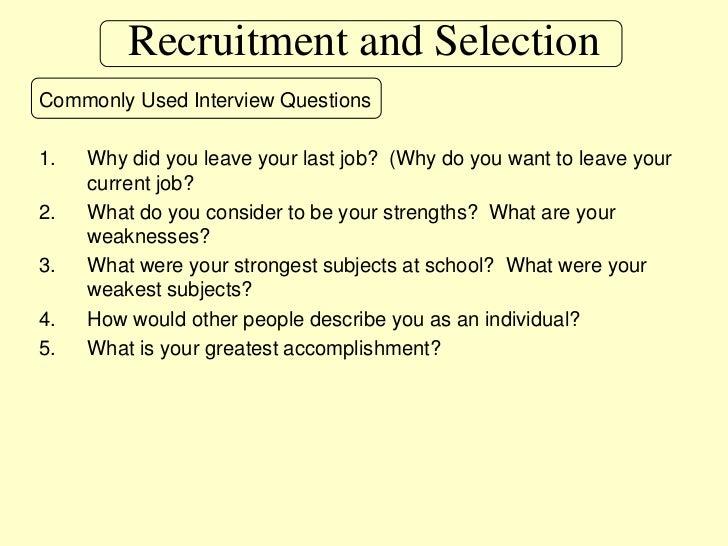 U003cbr /u003e; 15. Recruitment And Selectionu003cbr /u003eCommonly Used Interview Questionsu003cbr  /u003eWhy Did You Leave Your Last Job?