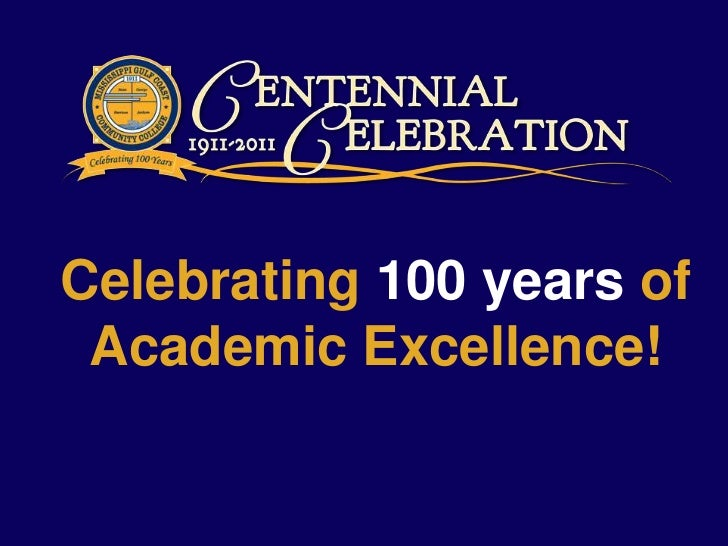 Celebrating 100 years of<br />Academic Excellence!<br />