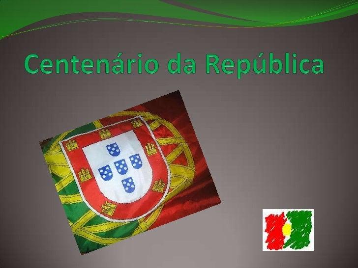 Centenário da República <br />