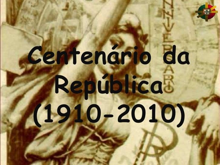 Centenário da República(1910-2010)     <br />