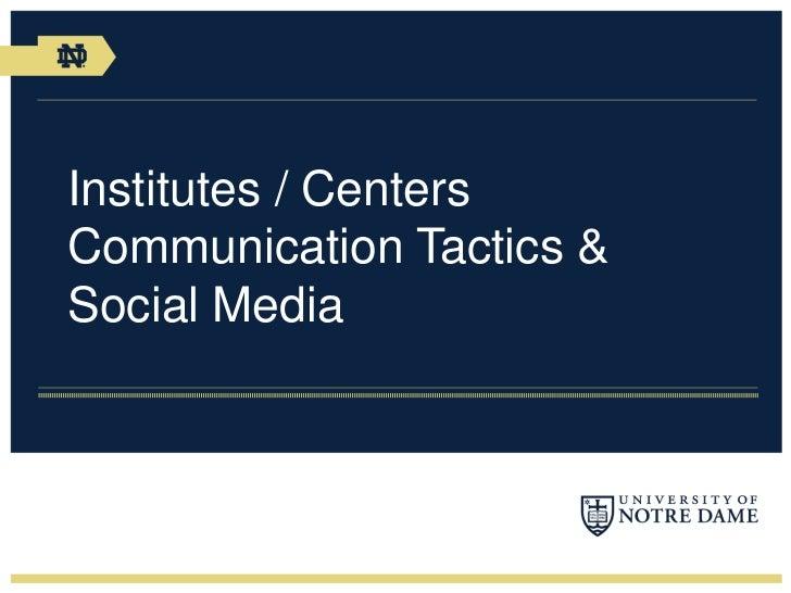 Institutes / CentersCommunication Tactics &Social Media
