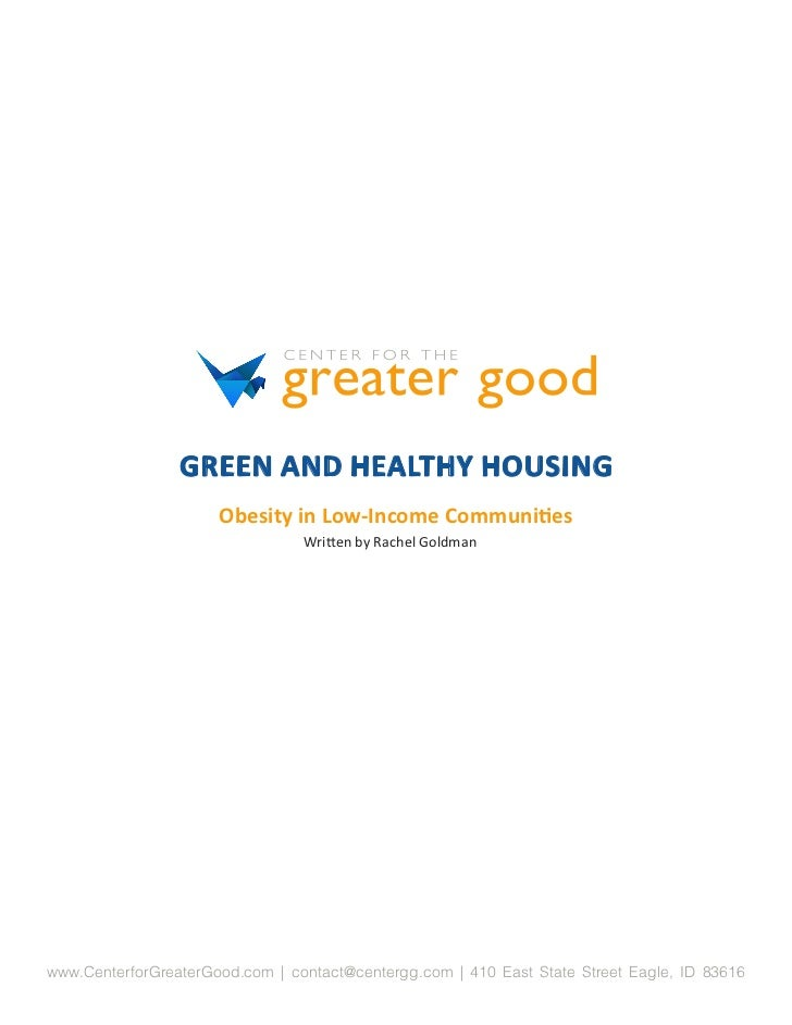 GREEN AND HEALTHY HOUSING                      Obesity in Low-Income Communities                                 Written b...