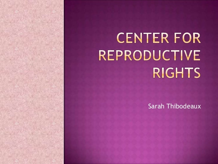 Center for Reproductive Rights<br />Sarah Thibodeaux<br />