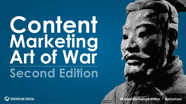 Content  Marketing Art of War Second Edition  #ContentMarketingArtOfWar | @johnvlane