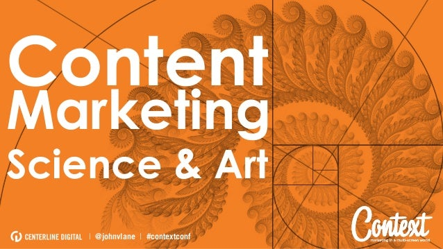 Content Marketing Science & Art | @johnvlane | #contextconf