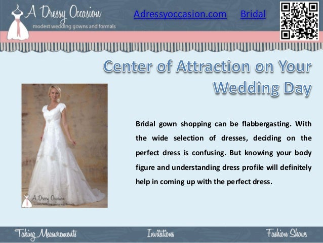 Adressyoccasion.com             BridalBridal gown shopping can be flabbergasting. Withthe wide selection of dresses, decid...
