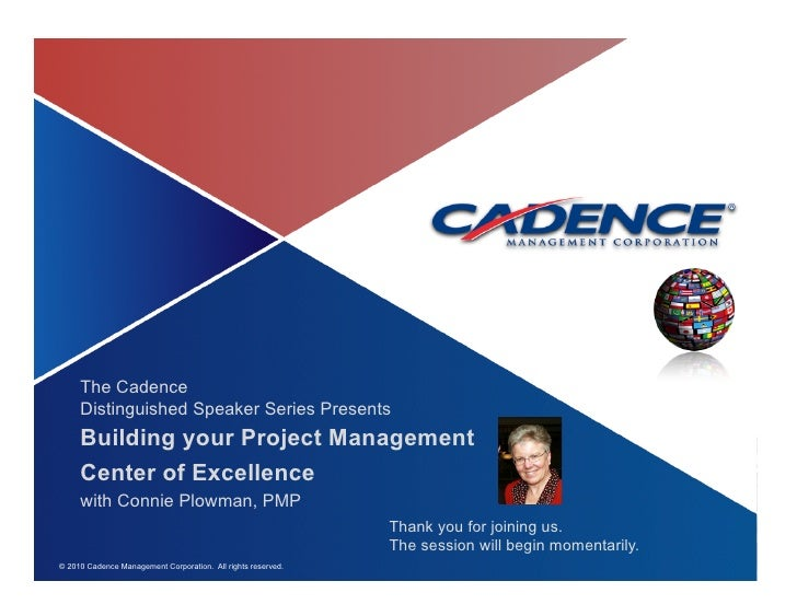 The Cadence      Distinguished Speaker Series Presents      Building your Project Management      Center of Excellence    ...