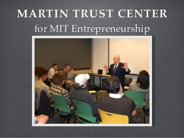 MARTIN TRUST CENTERfor MIT Entrepreneurship