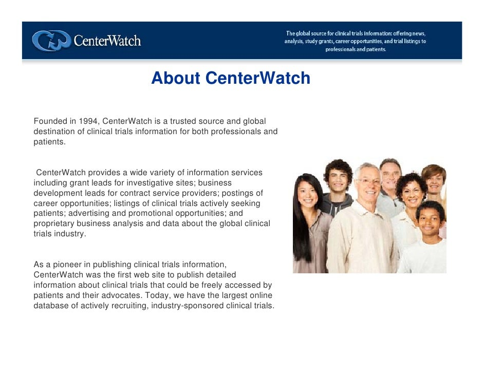 About CenterWatchFounded in 1994, CenterWatch is a trusted source and globaldestination of clinical trials information for...