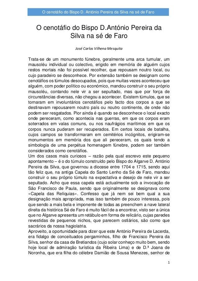 1 O cenotáfio do Bispo D. António Pereira da Silva na sé de Faro O cenotáfio do Bispo D.António Pereira da Silva na sé de ...