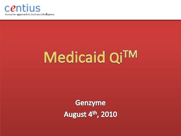 Medicaid QiTM<br />Genzyme<br />August 4th, 2010<br />