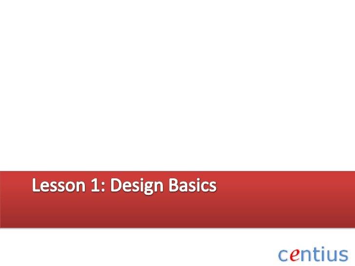 Lesson 1: Design Basics<br />
