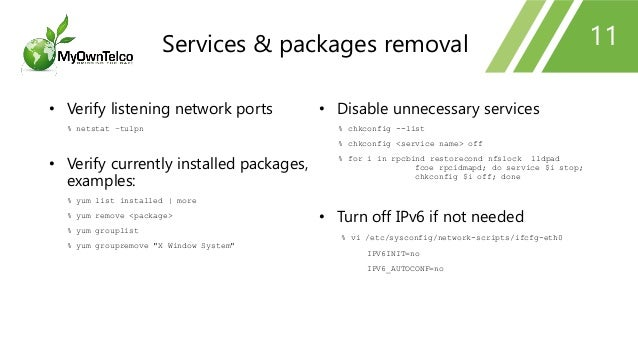 11 • Verify listening network ports % netstat –tulpn • Verify currently installed packages, examples: % yum list installed...