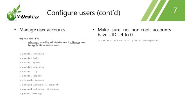 7 • Manage user accounts e.g. our scenario: admsupp used by administrators / softsupp used by application maintainers % us...