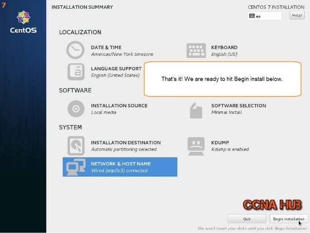 INSTALLATION SUMMARY CENTOS 7 INSTALLATION  Q us Help!  LOCALIZATION DATE 8: TIME KEYBOARD Americas/ New York timezone Eng...