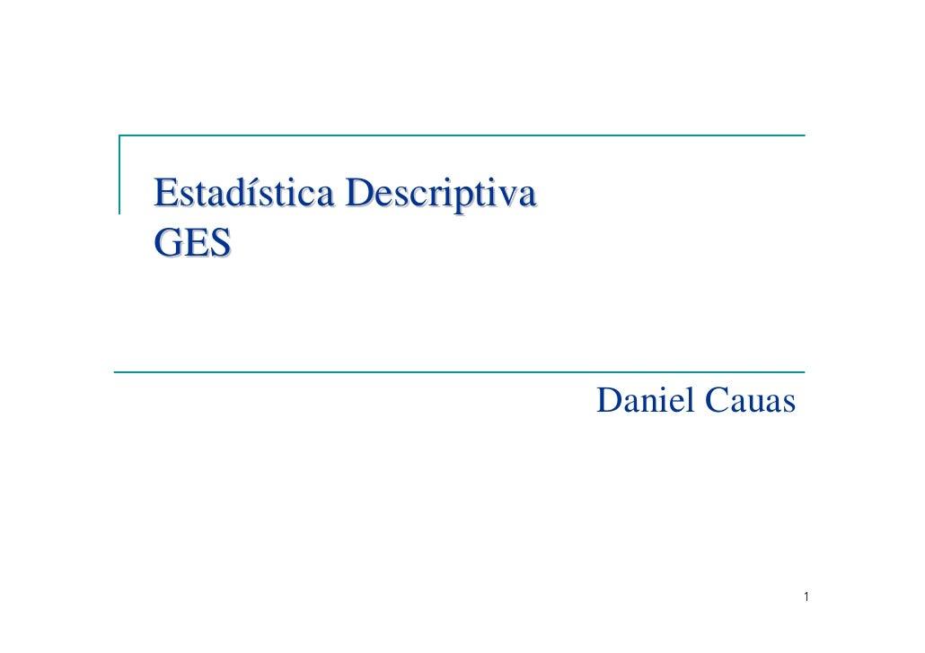 Estadística DescriptivaGES                          Daniel Cauas                                         1