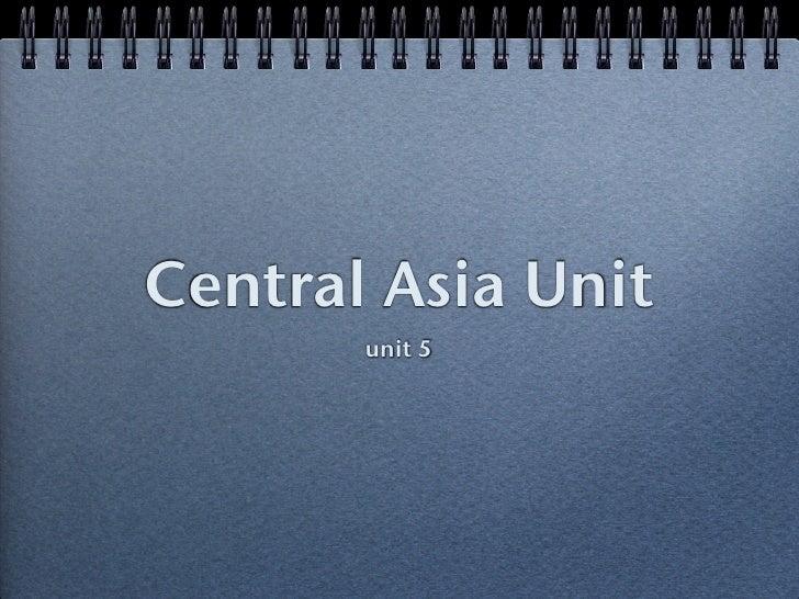 Central Asia Unit        unit 5