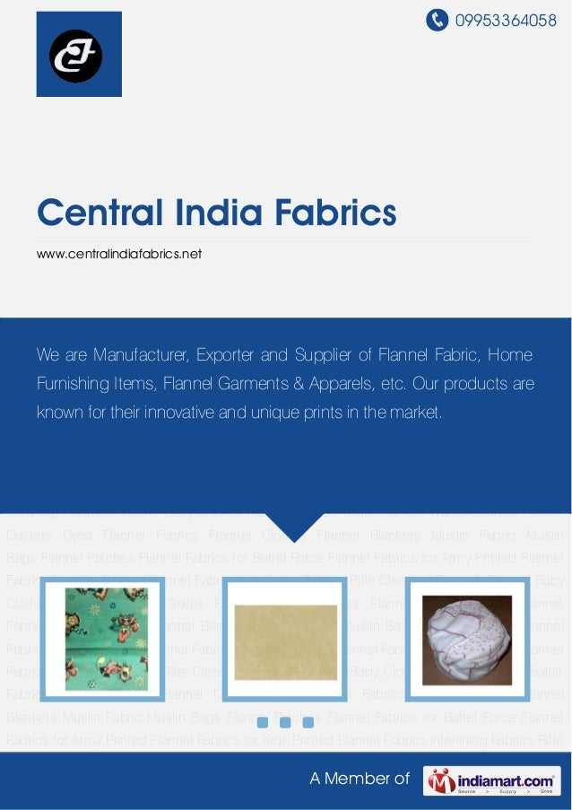 09953364058A Member ofCentral India Fabricswww.centralindiafabrics.netPrinted Flannel Fabrics Interlining Fabrics Rifle Cl...